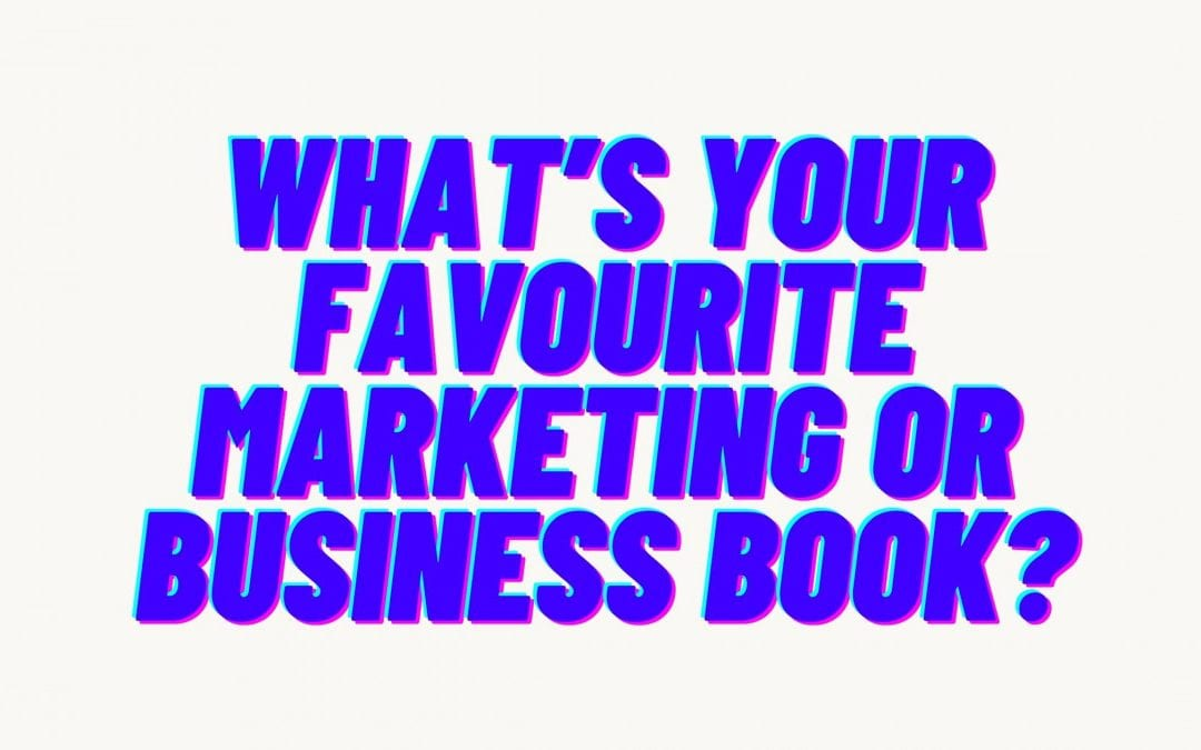 What's your favourite marketing (or business) book?