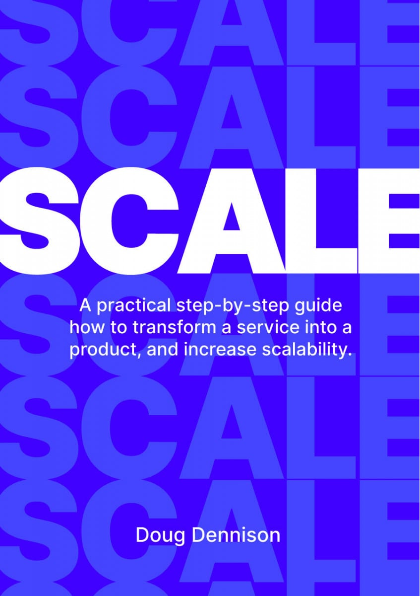 Scale. how to productise a service business.